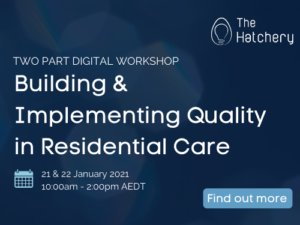 Building & Implementing Quality in Residential Care Workshop
