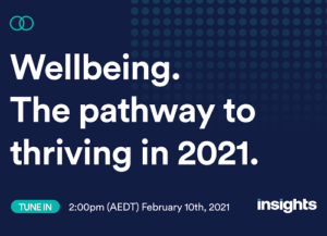 Wellbeing - the pathway to thriving in 2021