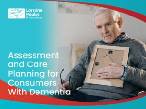 Assessment and Care Planning for consumers living with dementia @ Online Webinar