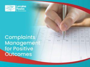 Complaints Management for Positive Outcomes @ Online Webinar