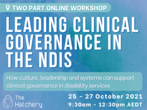 Leading Clinical Governance in the NDIS @ Online Webinar