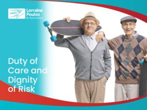 Duty of Care and Dignity of Risk in Home Care @ Online via Zoom