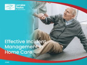 Effective Incident Management in Home Care - Meeting SIRS & NDIS @ Online via Zoom