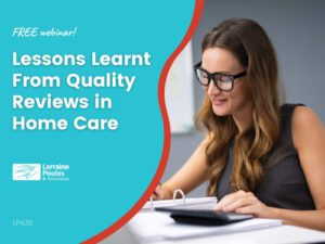 Lessons Learnt From Quality Reviews in Home Care - FREE webinar @ Online via Zoom